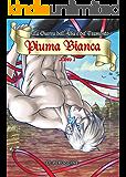 Piuma Bianca (La Guerra dell'Alba e del Tramonto Vol. 2)