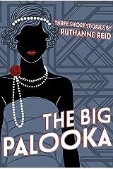 The Big Palooka (and Other Stories) (Among the Mythos) Kindle Edition