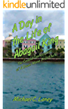 A Day In The Life Of Abagail King: The Candid Confessions of A Down Home Prostitute
