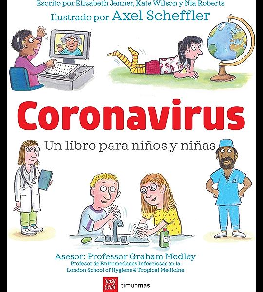 Coronavirus. Un libro para niños y niñas eBook: Scheffler, Axel, Jenner, Elizabeth, Wilson, Kate, Roberts, Nia: Amazon.es: Tienda Kindle