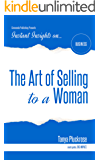 The Art of Selling to a Woman (Instant Insights) (English Edition)