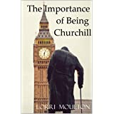 The Importance of Being Churchill (Non-Fiction Book 1)