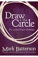 Draw the Circle: The 40 Day Prayer Challenge Kindle Edition