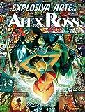 A Explosiva Arte de Alex Ross