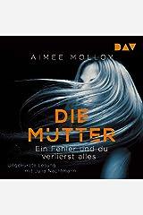 Die Mutter: Ein Fehler und du verlierst alles Audible Audiobook