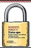 Status quo: Perché in Italia è così difficile cambiare le cose (e come cominciare a farlo) (Italian Edition)