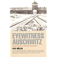 Eyewitness Auschwitz: Three Years in the Gas Chambers (Published in association with the United States Holocaust…