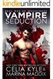 Vampire Seduction: Paranormal Romance (Real Men of Othercross Book 1)