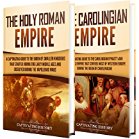 Holy Roman Empire: A Captivating Guide to the Holy Roman Empire and Carolingian Dynasty (English Edition)
