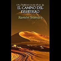 El camino del destierro (En órbitas extrañas nº 26)