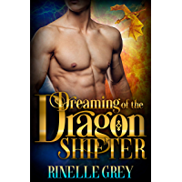 Dreaming of the Dragon Shifter (Return of the Dragons Book 1) (English Edition)