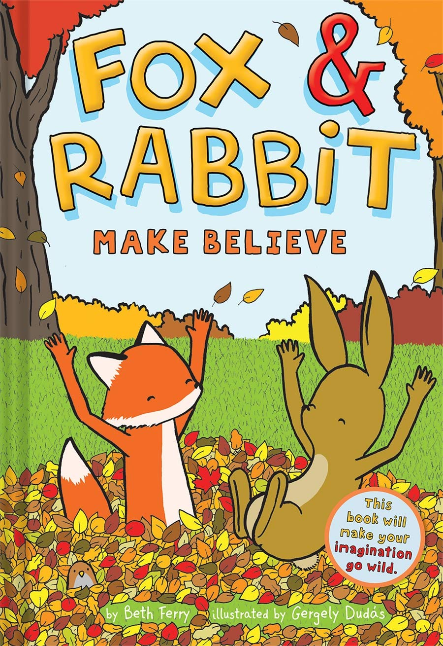 Amazon.com: Fox & Rabbit Make Believe (Fox & Rabbit Book #2)  (9781419746871): Ferry, Beth, Dudás, Gergely: Books