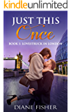 Just This Once: Book 1: Lovestruck In London (An Interracial Billionaire Romance Series)