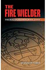 The Fire Wielder (The Seal of Solomon Book 3) Kindle Edition