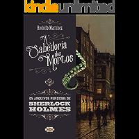 Sherlock Holmes e a sabedoria dos mortos (Os Arquivos Perdidos de Sherlock Holmes Livro 1)