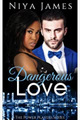 Dangerous Love: BWWM Bad Boy Second Chance Romance (The Power Players Book 5) Kindle Edition