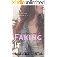 Faking It (Fake Boyfriend Duet Book 1)