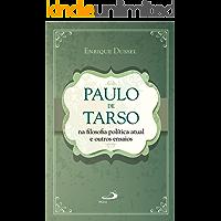 Paulo de Tarso na filosofia política atual e outros ensaios