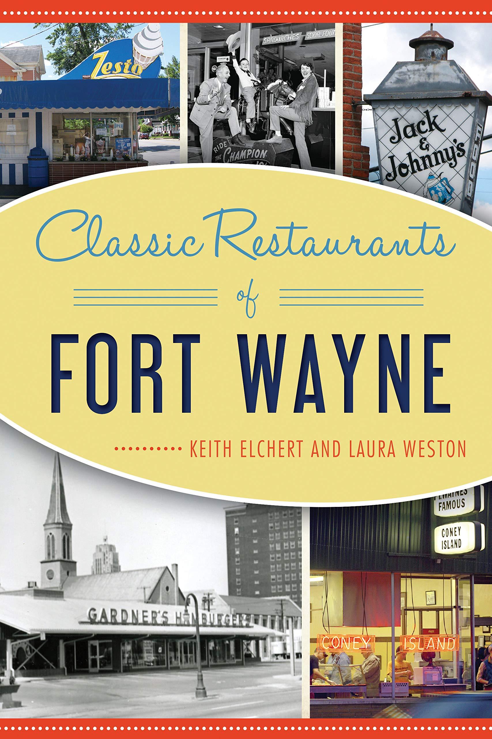 Classic Restaurants Of Fort Wayne American Palate Keith