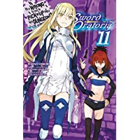 Is It Wrong to Try to Pick Up Girls in a Dungeon? On the Side: Sword Oratoria, Vol...