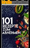 Abnehmen: 101 Rezepte für ein schnelles und gesundes Abnehmen┃So gelingt das Abnehmen spielend einfach!: Perfekte Rezepte für Low Fat, Low Carb, High Protein, High Carb, Paleo Rezepte u.v.m.