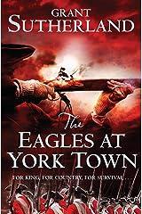 The Eagles at York Town: v. 3 Paperback