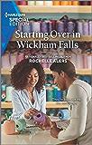 Starting Over in Wickham Falls (Wickham Falls Weddings Book 9)