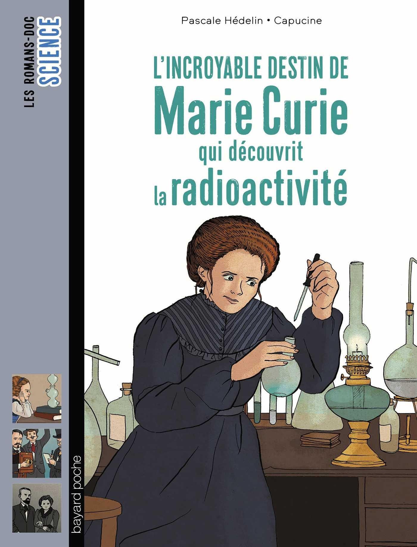 Download L'incroyable destin de Marie Curie qui decouvrit la radioactivite PDF