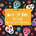 Day of the Dead - Día de Los Muertos: Day of the Dead : A Bilingual Book for Kids in English and Spanish (Around the World by