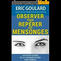 Observer pour repérer les mensonges (Les petits guides de la communication non verbale t. 3)