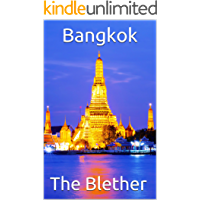 Bangkok: 99 Tips For Tourists & Backpackers (Thai Travel Guide Book 4) (English Edition)