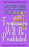 Trespassers Will Be Prostituted: A Gotcha Detective Agency Mystery