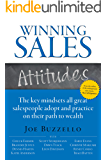 Winning Sales Attitudes: The key mindsets all great salespeople adopt and practice on their path to wealth