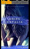 Using Natalia (Episode 2 of the Natalia spy series) (Natalia the Spy)