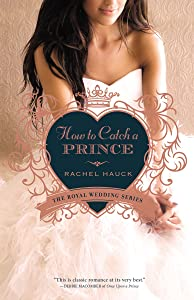 How to Catch a Prince (Royal Wedding Series Book 3)