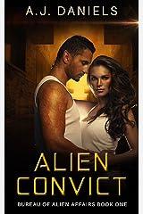 Alien Convict: An  Alien Mates Adventure SFR (Bureau of Taron Alien Affairs Book 1) Kindle Edition