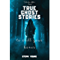 TRUE GHOST STORIES: to chill your bones.: Tales for After-Dark: True Ghost Stories.
