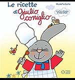 Le ricette di Giulio Coniglio (Giocolibri)
