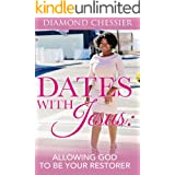 Dates With Jesus: Allowing God To Be Your Restorer