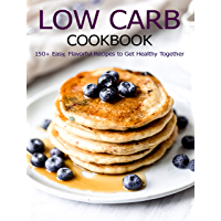 Low Carb Cookbook: 150 Recipes for Any Low-Carb Lifestyle (English Edition)