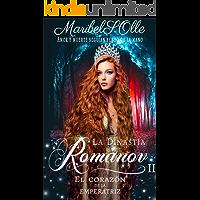 El corazón de la emperatriz (La dinastía Románov: una saga imperial que llega al corazón nº 2)