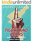 Tigers and Bears: Saying the Unthinkable about Korean Unification
