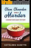 Clam Chowder and a Murder: A Rainey Daye Cozy Mystery (A Rainey Daye Cozy Mystery, book 1)