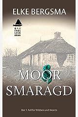 Moorsmaragd - Ostfrieslandkrimi (Wibben und Weerts ermitteln 1) (German Edition) Kindle Edition