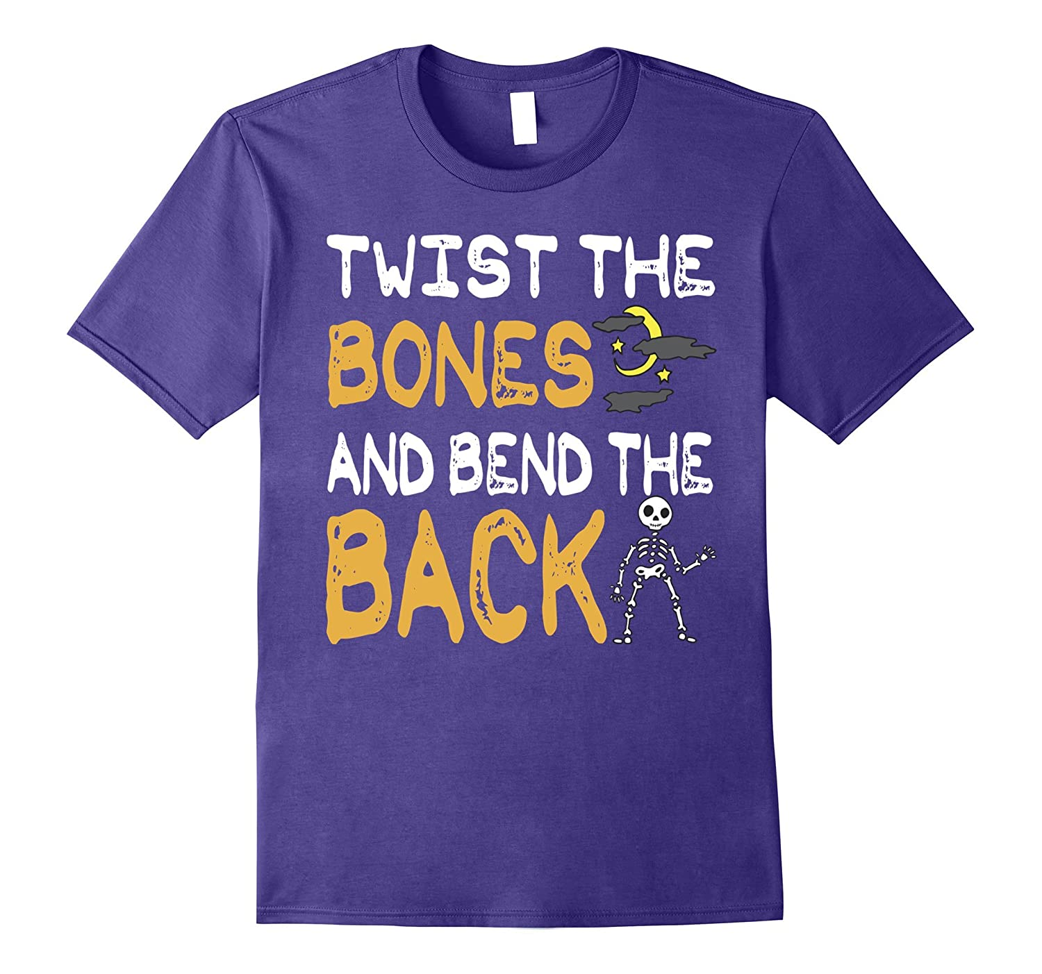 Twist the Bones and Bend the Back T-Shirt Halloween Gift Tee-TJ