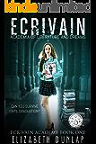 Ecrivain: Academia of Literature and Dreams (Ecrivain Academy Book 1)