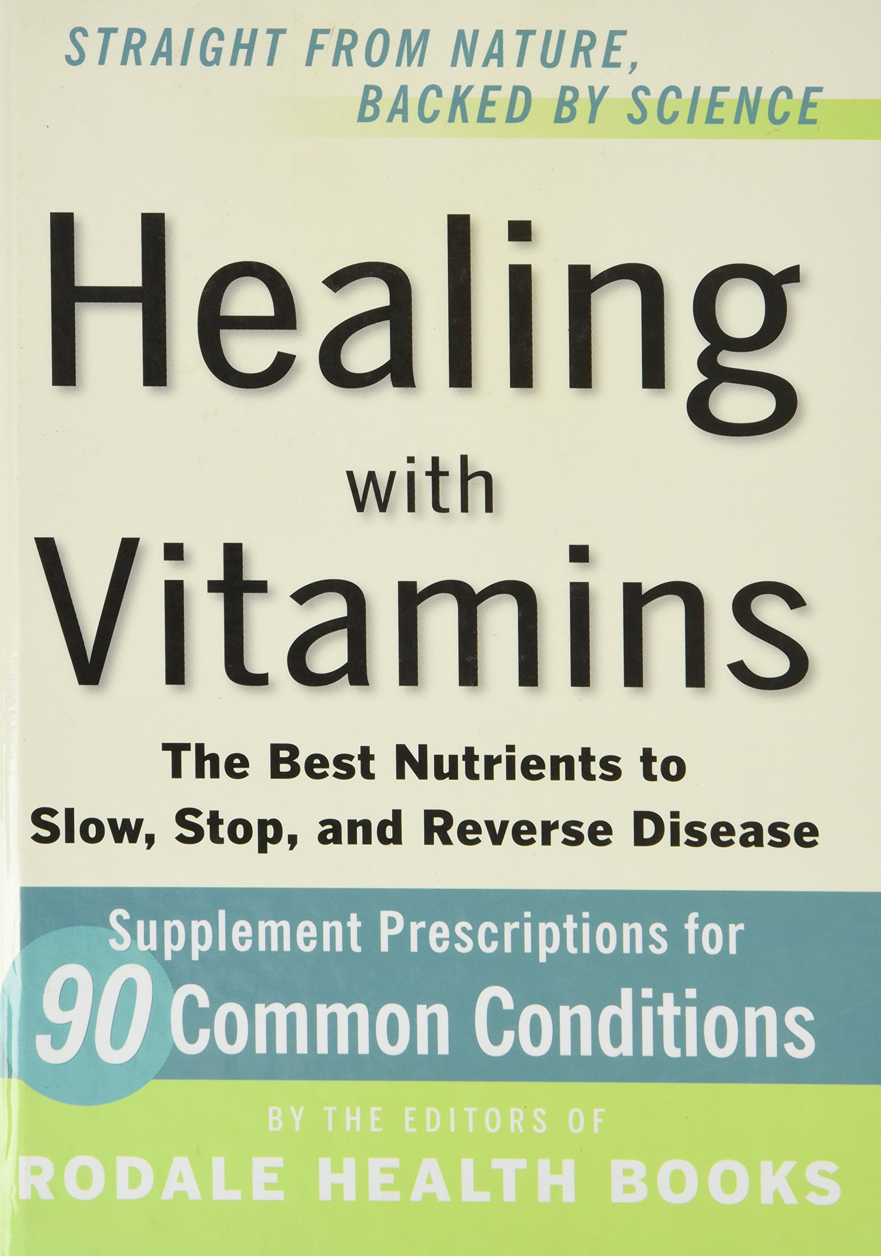 Straight From Nature, Backed By Science - Healing With Vitamins - The Best Nutrients To Slow, Stop, And Reverse Disease pdf