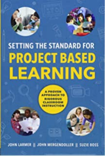 Project based learning pbl starter kit john larmer david ross setting the standard for project based learning a proven approach to rigorous classroom instruction fandeluxe Image collections