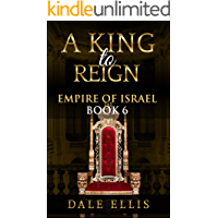 A King to Reign: Empire of Israel Book 6