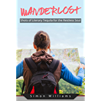 Wanderlost: Shots of Literary Tequila for the Restless Soul (English Edition)